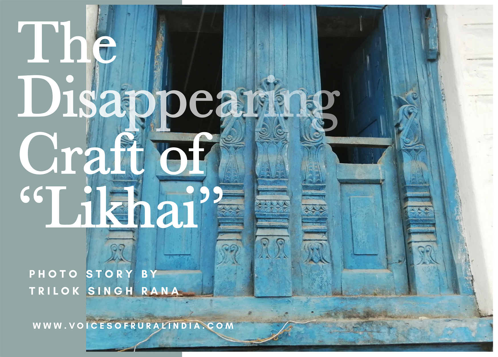 Voices of Rural India: The Disappearing Craft of Likhai